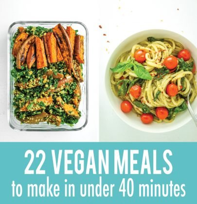 22 Vegan Meals To Make In Under 40 Minutes