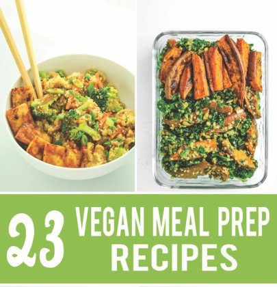 23 Vegan Meal Prep Recipes