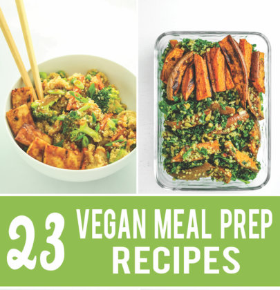 23 Vegan Meal Prep Recipes